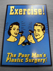 Exercise! The Poor Man's Plastic Surgery!