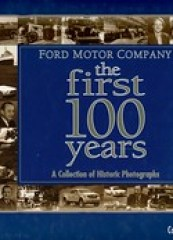 Ford Motor Company: The First 100 Years by Rob...
