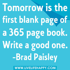 """Tomorrow is the first blank page of a 36..."
