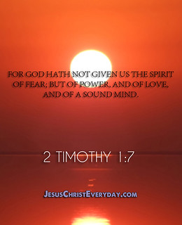 """""""For God hath not given us the spirit of ..."""