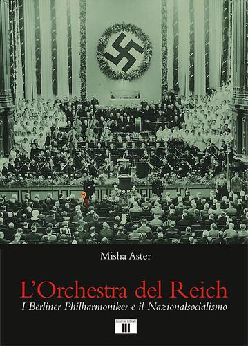 Misha Aster L'orchestra del Reich