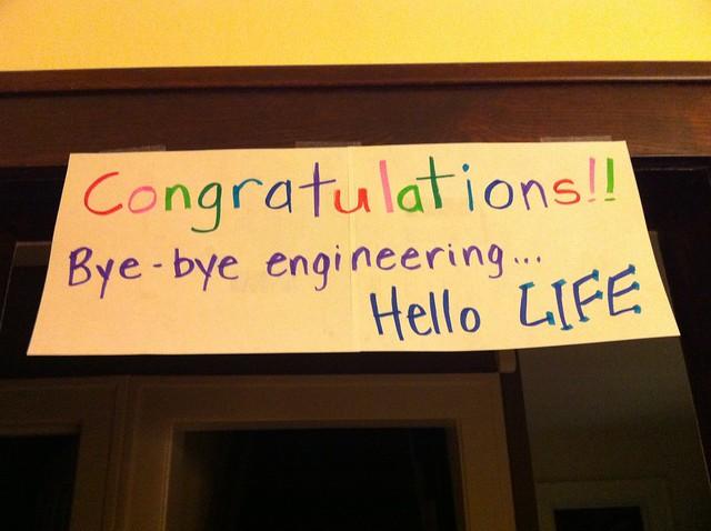 congratulations sign - Bye-bye engineering... Hello LIFE!