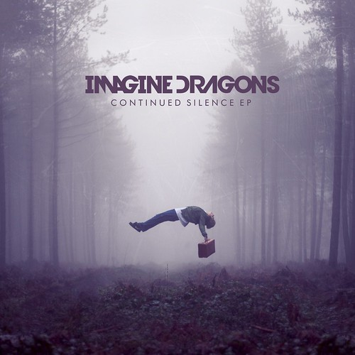 Imagine Dragons, Continued Silence EP