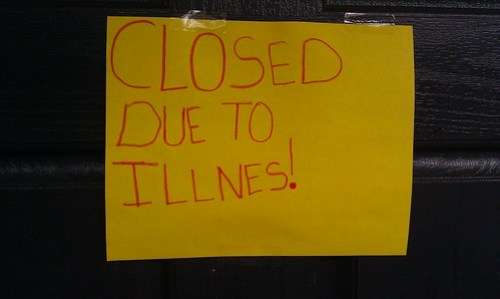Closed Due To Illnes!