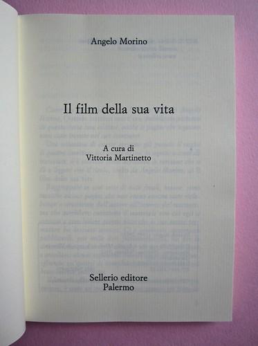 Angelo Morino, Il film della sua vita, Sellerio 2012. [resp. grafica non indicata]. Frontespizio (part.), 2