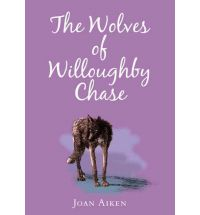 Joan Aiken, The Wolves of Willoughby Chase