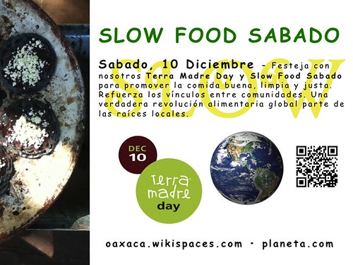 Terra Madre Day and Slow Food Sabado in Oaxaca @SlowFoodHQ #TerraMadreDay #MexicoNow