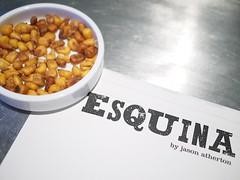Barbeque roasted corn. Esquina Tapas Bar, Jiak Chuan, Keong Saik, Tanjong Pagar