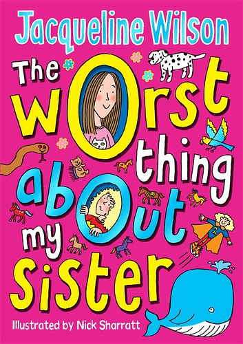 Jacqueline Wilson and Nick Sharratt, The Worst Thing About My Sister