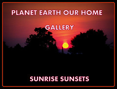 PLANET EARTH OUR HOME gallery -- SUNRISE SUNSETS
