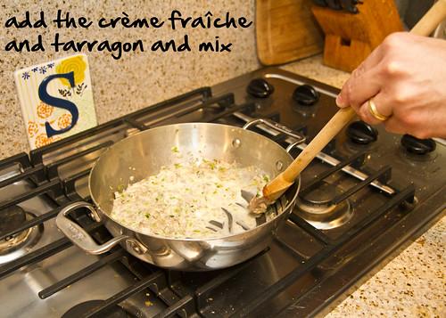 add creme fraiche and tarragon