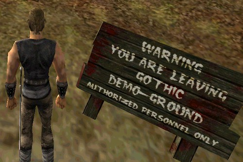 Gothic I Demo - Warning You Are Leaving Gothic Demo-Ground - Authorized Personnel Only (small)