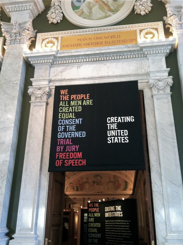 """The """"Creating the United States"""" exhibit at The Library of Congress- February 2012"""