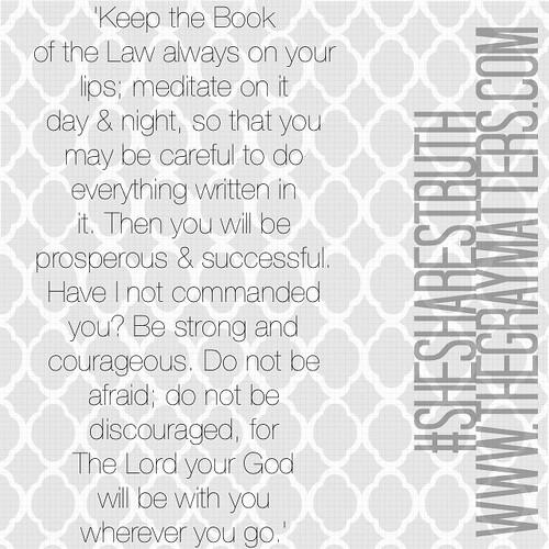 #SheSharesTruth | Joshua 1:8-9