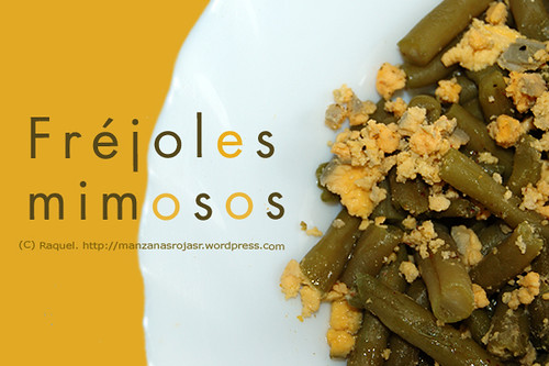 Fréjoles mimosos o judías verdes con huevo
