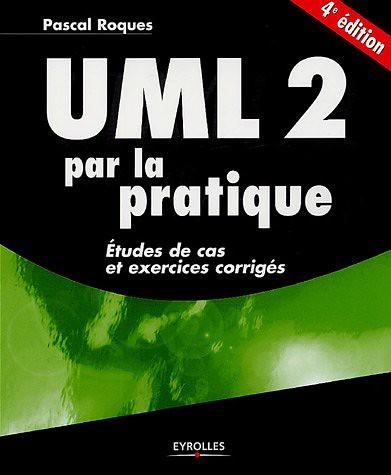 UML 2 par la pratique