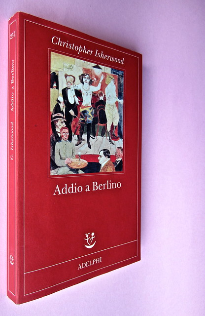 Christopher Isherwood, Addio a Berlino. Adelphi 2013. [resp. grafica non indicata]. Dorso, copertina. (part.), 1