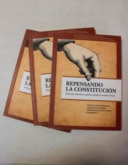 """Presentación del libro """"Repensando la Constitución. Historia, derecho y política desde el contexto local"""""""