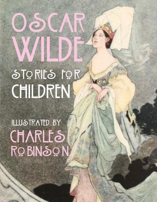 Oscar Wilde & Charles Robinson, Stories for Children