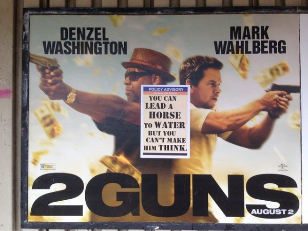 """POLICY ADVISORY You can lead a horse to water but you can't make him think. (52nd St- Lincoln Ave; Manhattan bound 7; """"2 Guns"""")"""