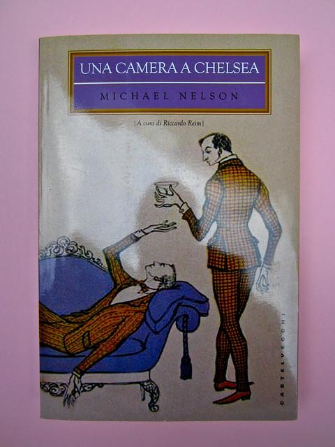 Una camera a Chelsea, di Michael Nelson. Castelvecchi 2013. [resp. grafica non indicata]. Copertina (part.), 1