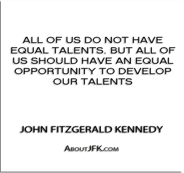 ''All of us do not have equal talents, but all of us