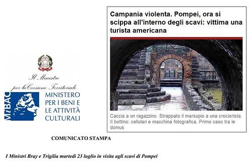 POMPEI ARCHEOLOGIA e BENI CULTURALI: Pompei: coppia di turisti americana 75 & 78 anni derubata all'interno degli scavi archeologici, IL MATTTINO (25/07/2013); & I Ministri Bray e Trigilia in visita agli scavi di Pompei, Mibac (23/07/2013). by Martin G. Conde