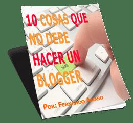 10 cosas que no debe hacer un blogger