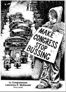"Cover of booklet, ""Make Congress Stop Bussing,"" [sic], by Lawrence P. MacDonald, April 1976. Reproduced courtesy of the John Joseph Moakley Archive & Institute at Suffolk University, Boston, Mass. Rights status is not evaluated. Written permission from the copyright holders is required for reproduction."