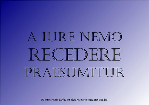 A iure nemo recedere praesumitur by rhg_anwalt