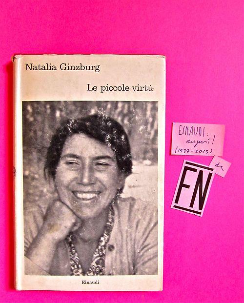 Natalia Ginzburg, Le piccole virtù. Einaudi