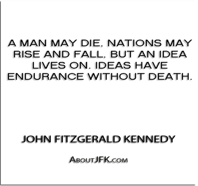 ''A man may die, nations may rise and fall, but an idea