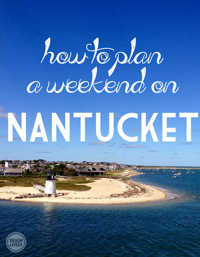 how-to-plan-a-weekend-on-nantucket