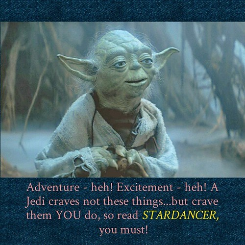 To Master Yoda you listen! amzn.to/1qDDsAg #Stardancer #AmWriting (Made with @instaquoteapp #instaquote)