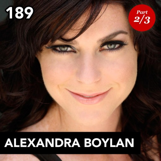 Episode 189: Alexandra Boylan (Part 2)