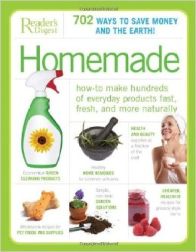 Homemade: How-to Make Hundreds of Everyday Products Fast, Fresh, and More Naturally