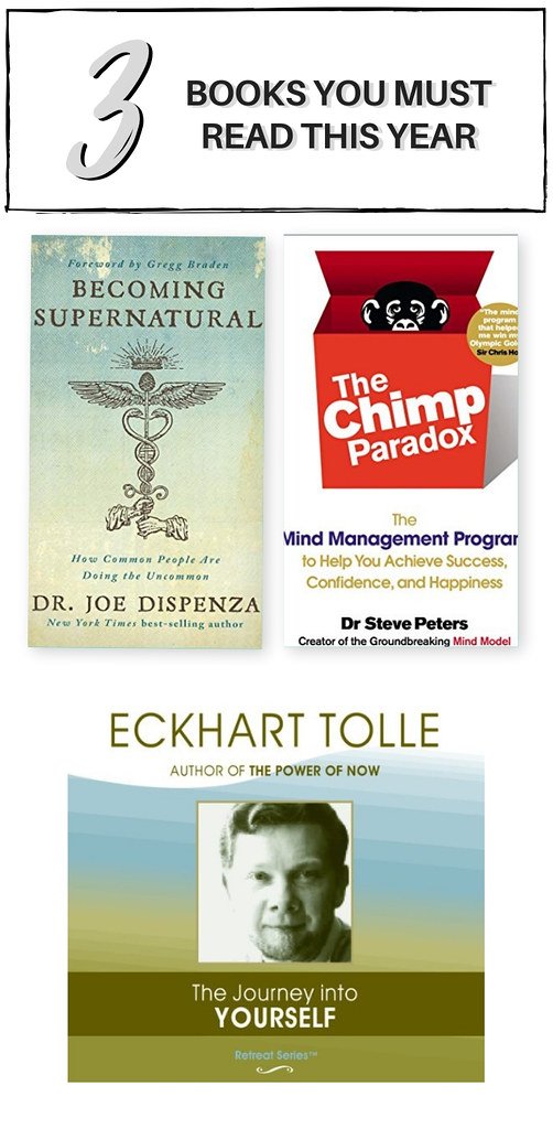 Books to read this year - Becoming Supernatural by Dr. Joe Dispenza, The Journey Into Yourself by Eckhart Tolle, The Chimp Paradox by Dr. Steve Peters