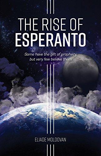 The Rise of Esperanto by Eliade Moldovan