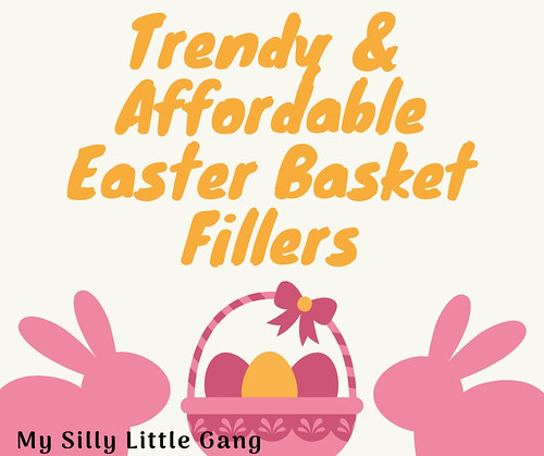 Trendy & Affordable Easter Basket Fillers