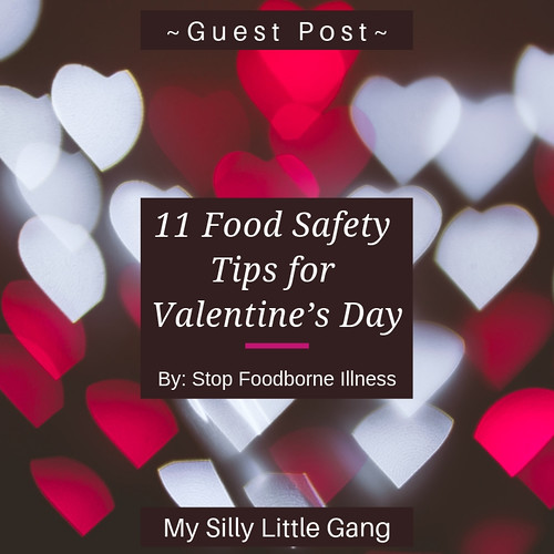 11 Food Safety Tips for Valentine's Day ~ Guest Post
