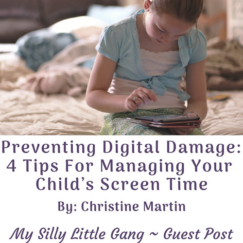 Preventing Digital Damage: 4 Tips For Managing Your Child's Screen Time ~ Guest Post