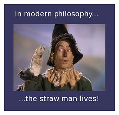 in modern philosophy the straw man lives
