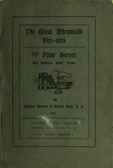The great Miramichi fire, 1825; The polar hero...