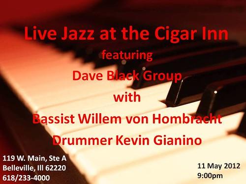 Dave Black Group @ Cigar Inn 11 May