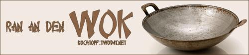 Blog-Event LXXXIV - Ran an den Wok (Einsendeschluss 15. Februar 2013)