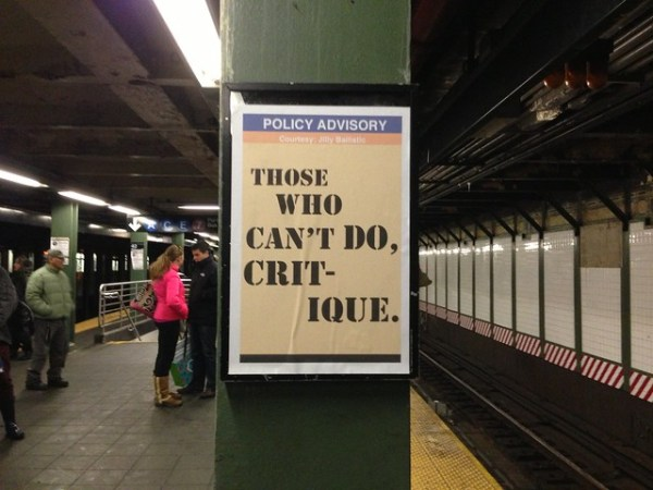 POLICY ADVISORY Those who can't do, critique. (Times Square; uptown 123)
