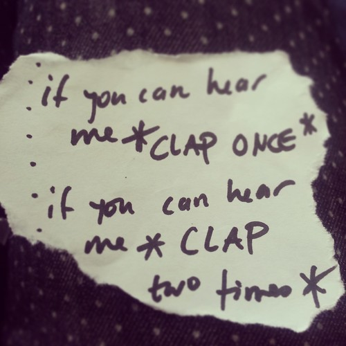 If you can hear me Clap once!