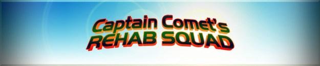 Captain Comet's Rehab Squad: The Five Earths Project
