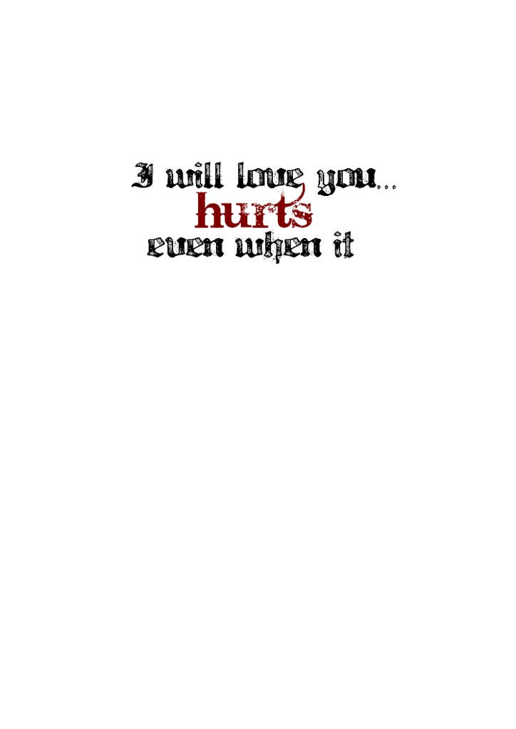I will love you...even when it hurts