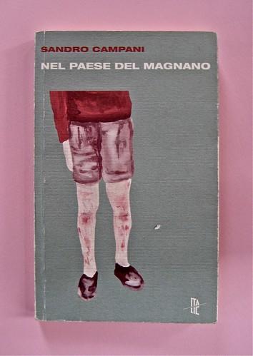 Sandro Campani, Il paese del Magnano, Italic 2010